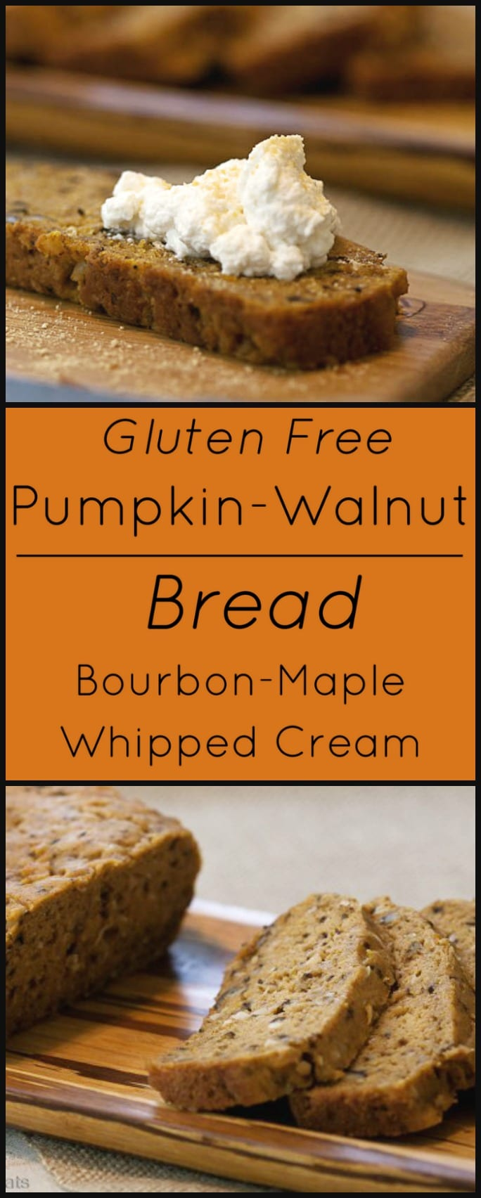 Gluten Free Pumpkin Coconut Walnut Bread with Bourbon Maple Whipped Cream.