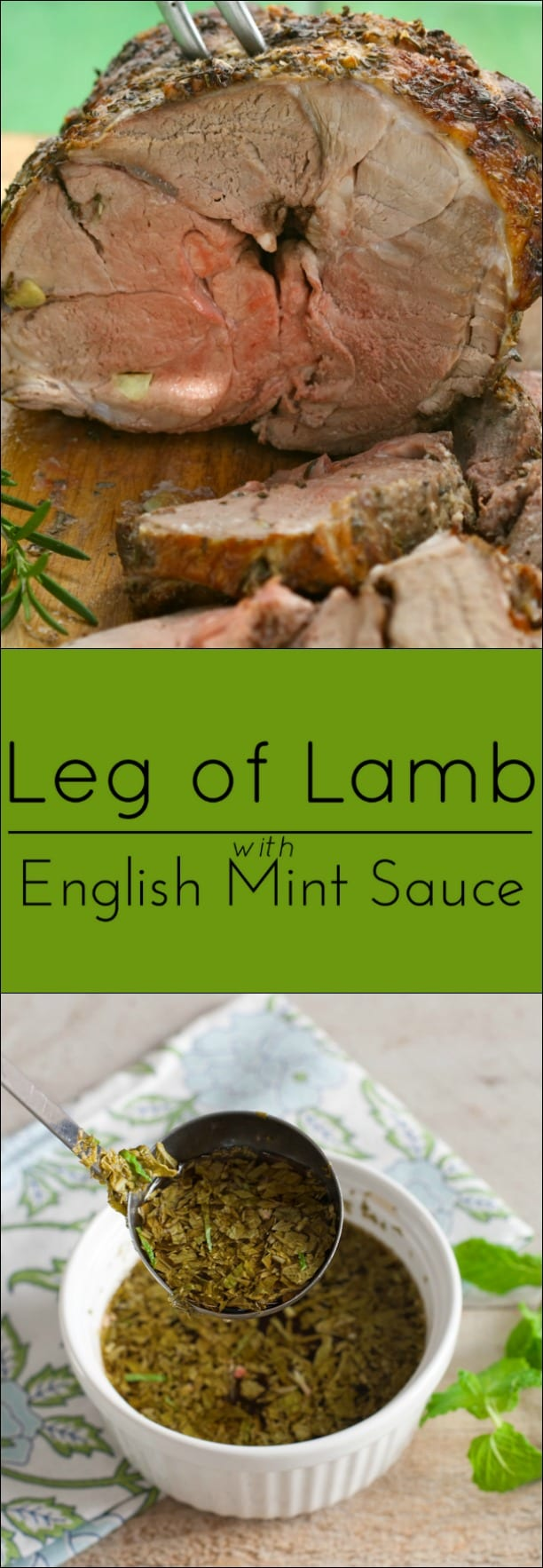 Leg of lamb with English Mint Sauce. Gluten free, low-carb.