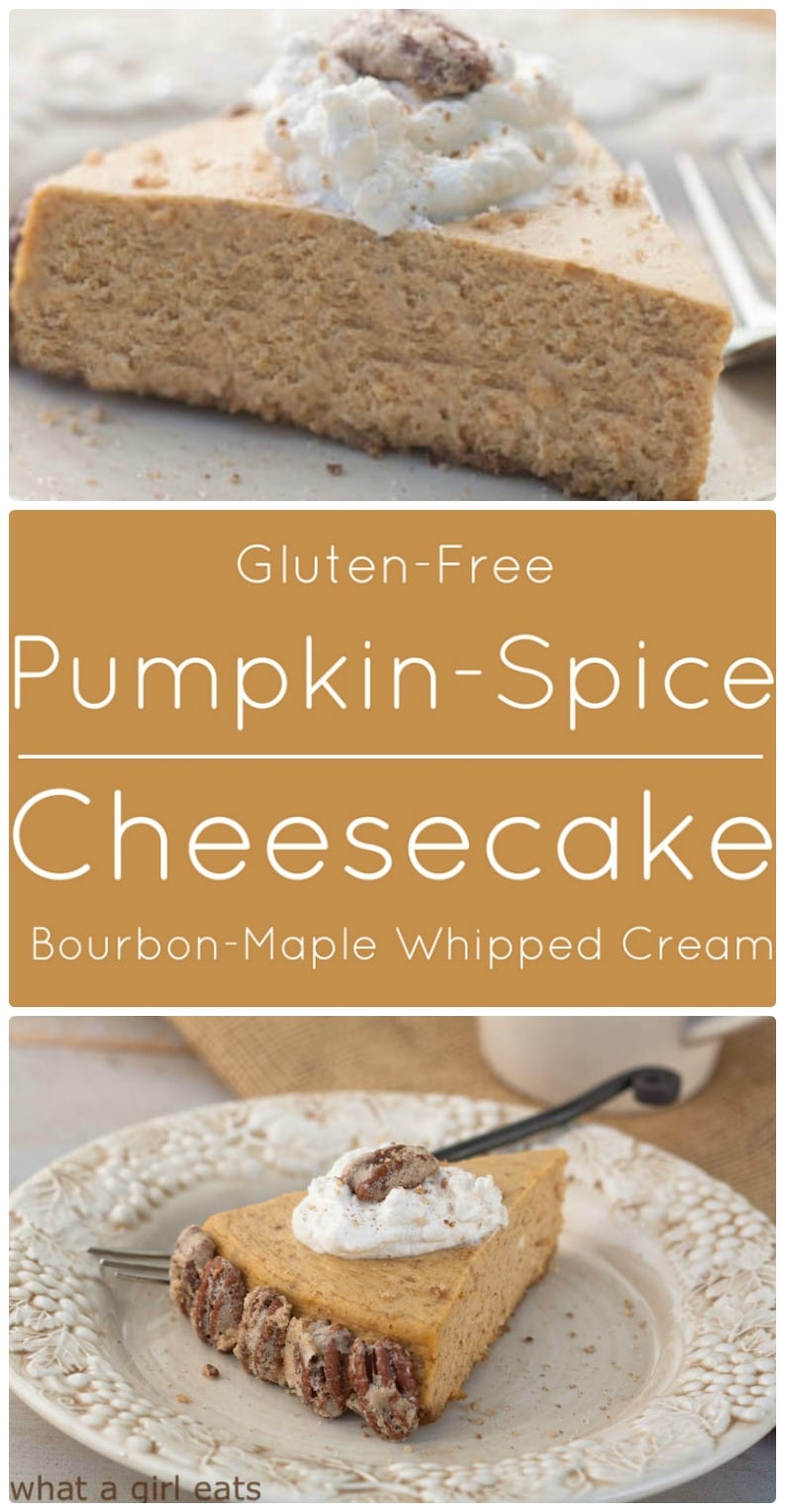 Gluten-free Pumpkin Spice Cheesecake with Bourbon-Maple Whipped Cream.