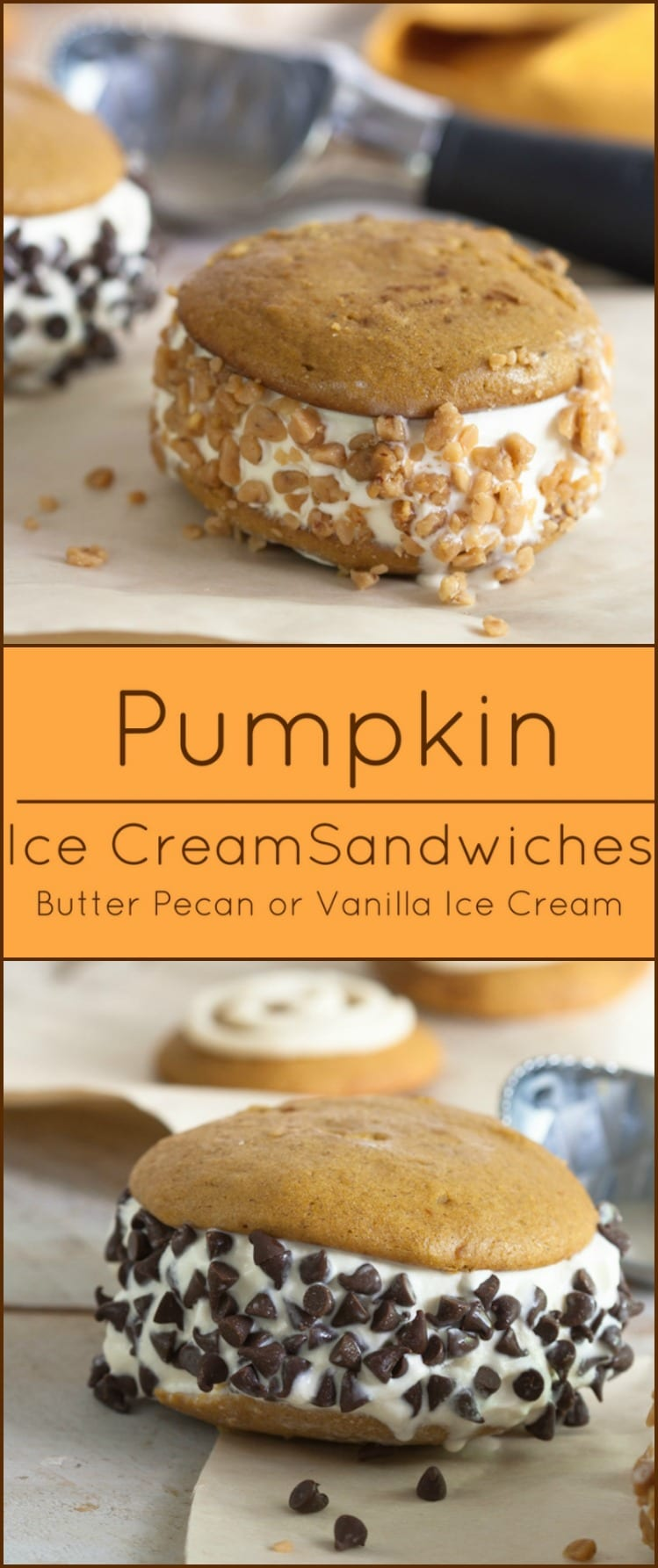 Pumpkin Ice Cream Sandwiches with butter pecan ice cream and English toffee bits or vanilla with chocolate chips.