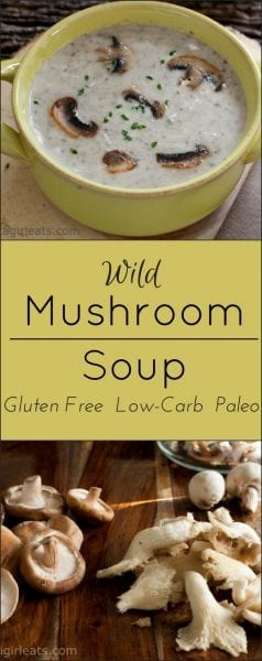 Wild Mushroom Soup is gluten free, paleo, low-carb  vegetarian.