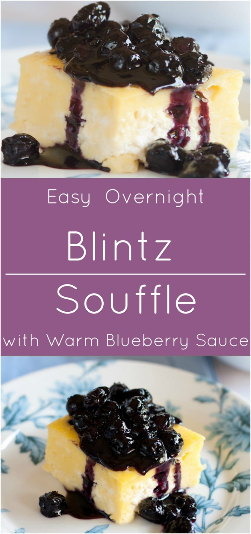 Easy Blintz Souffle with warm blueberry sauce! Make it the night before and pop it in the over before guests arrive!