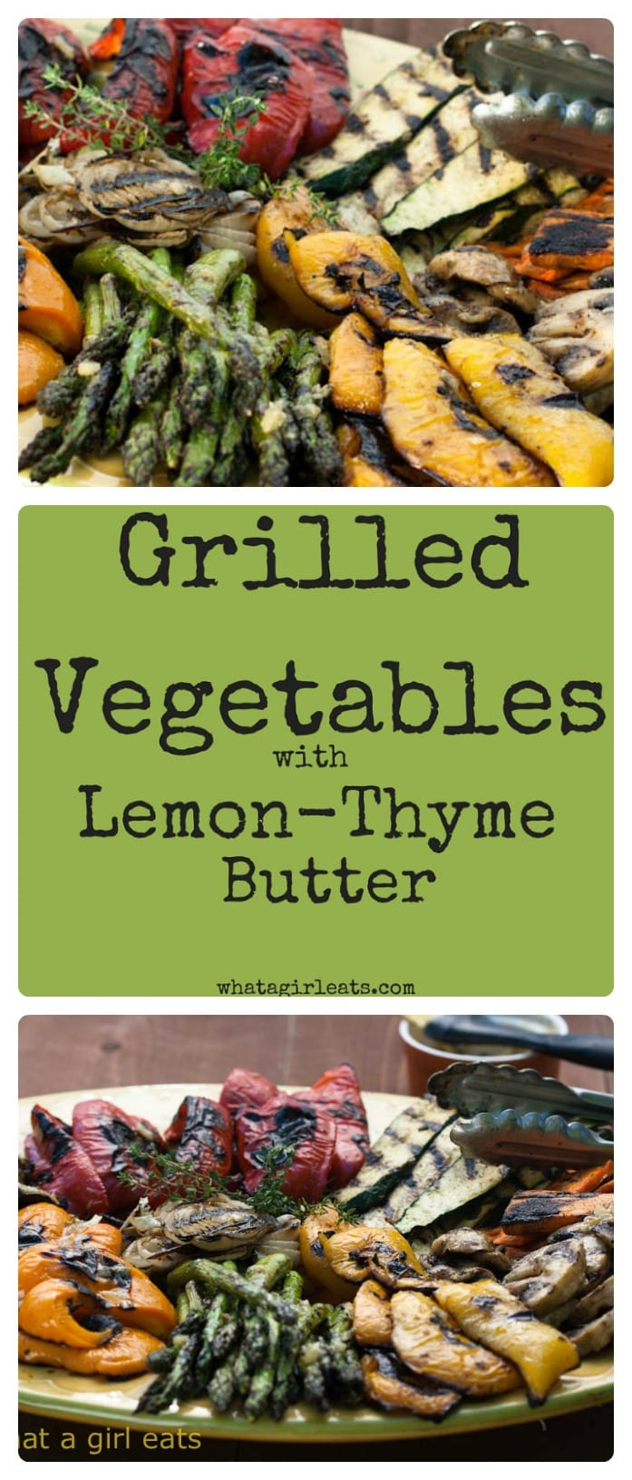 Grilled vegetables with Lemon-Thyme basting butter. Whole30 compliant, Paleo, gluten free, vegetarian and low-carb!