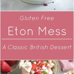 Eton Mess is a classic British dessert that makes the most of the season's fresh berries. Naturally gluten free.