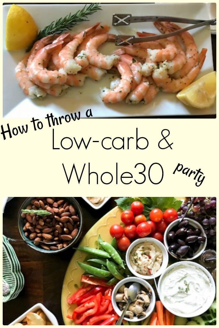 How to throw a Whole30, Low Carb and Keto friendly party! Lots of ideas that will help you stay on track while having fun.