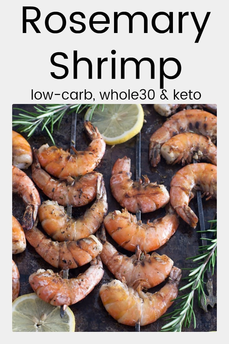 Grilled Rosemary shrimp is low-carb, whole30 compliant and keto friendly. With just 4 ingredients, it's a quick and easy healthy summertime meal. #shrimprecipes, #whole30recipes #ketorecipes #lowcarbrecipe #seafoodrecipe #healthyrecipes #bbqrecipes #grillingrecipes