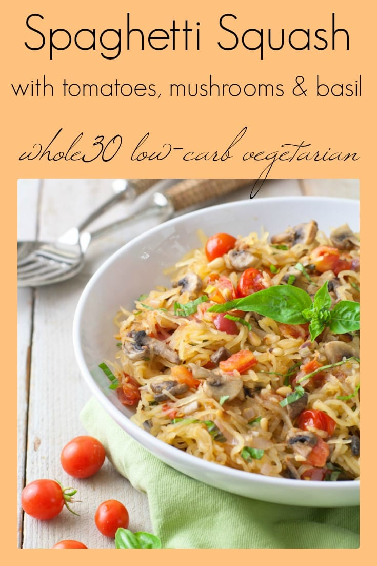 Spaghetti squash with tomatoes, mushrooms, basil and pine nuts is whole30 compliant, vegan and low-carb.